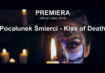 PREMIERA – Pocałunek_Śmierci_Kiss of Death (official video) 2019